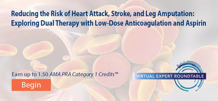 Reducing the Risk of Heart Attack, Stroke, and Leg Amputation: Exploring Dual Therapy with Low-Dose Anticoagulation and Aspirin  -- Begin