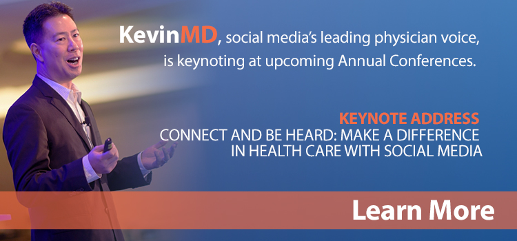 KevinMD, social media's leading physician voice, is keynoting at upcoming Annual Conferences.